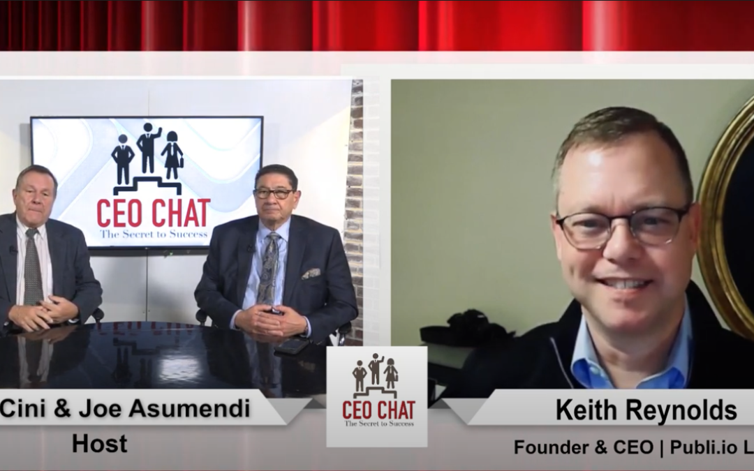CEO Chat: Content Strategy ROI – Keith Reynolds, Founder & CEO of Publio